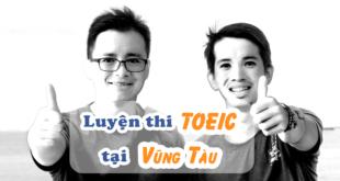 luyện thi TOEIC sinh viên Bà Rịa Vũng Tàu